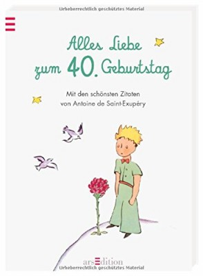 Alles-Liebe-zum-40-Geburtstag-Die-schoensten-Zitate-von-Antoine-de-Saint-Exup--ry-0