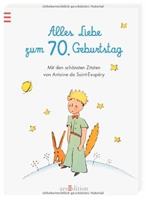 Alles-Liebe-zum-70-Geburtstag-Die-schoensten-Zitate-von-Antoine-de-Saint-Exup--ry-0