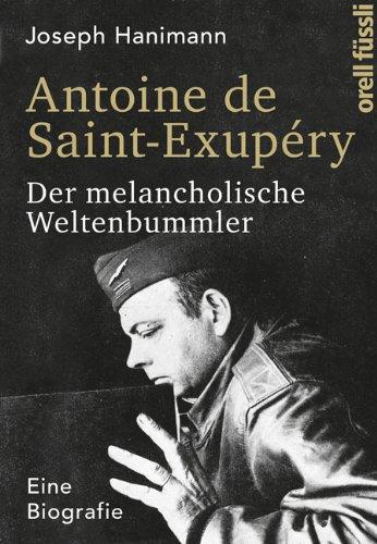 Antoine-de-Saint-Exup--ry-Der-melancholische-Weltenbummler-Eine-Biografie-0
