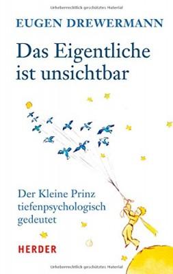Das-Eigentliche-ist-unsichtbar-Der-Kleine-Prinz-tiefenpsychologisch-gedeutet-0-0