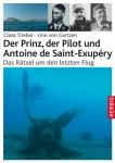 Der-Prinz-der-Pilot-und-Antoine-de-Saint-Exup–ry-Das-Raetsel-um-den-letzten-Flug-0