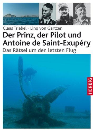 Der-Prinz-der-Pilot-und-Antoine-de-Saint-Exup--ry-Das-Raetsel-um-den-letzten-Flug-0