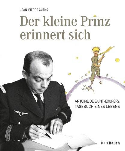Der-kleine-Prinz-erinnert-sich-Antoine-de-Saint-Exup--ry-Tagebuch-eines-Lebens-Mit-Einfuehrungen-Dokumentarfotos-und-Zitaten-0