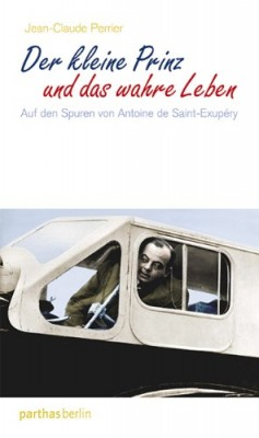 Der-kleine-Prinz-und-das-wahre-Leben-Auf-den-Spuren-von-Antoine-de-Saint-Exup--ry-0