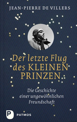Der-letzte-Flug-des-kleinen-Prinzen-Die-Geschichte-einer-ungewoehnlichen-Freundschaft-0