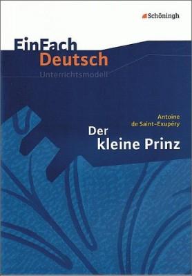 EinFach-Deutsch-Unterrichtsmodelle-Antoine-de-Saint-Exup--ry-Der-kleine-Prinz-Klassen-5-7-0