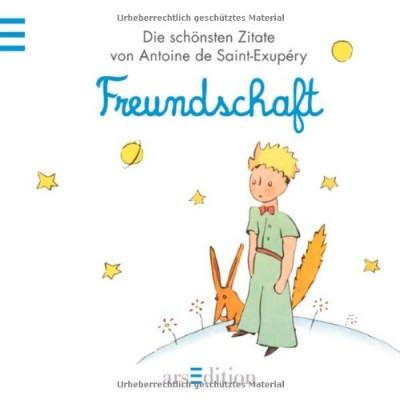 Freundschaft-Der-Kleine-Prinz-Die-schoensten-Zitate-von-Antoine-de-Saint-Exup--ry-Kleiner-Prinz-Minibuecher-0