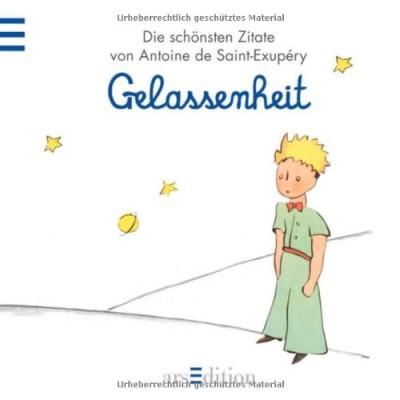 Gelassenheit-Der-Kleine-Prinz-Die-schoensten-Zitate-von-Antoine-de-Saint-Exup--ry-Kleiner-Prinz-Minibuecher-0