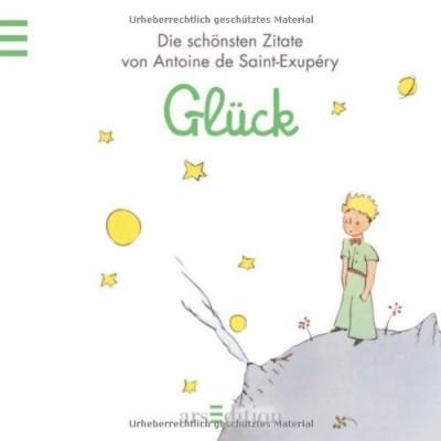 Glueck-Der-Kleine-Prinz-Die-schoensten-Zitate-von-Antoine-de-Saint-Exup--ry-Kleiner-Prinz-Minibuecher-0