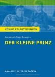 Koenigs-Erlaeuterungen-Der-kleine-Prinz-von-Antoine-de-Saint-Exup–ry-Textanalyse-und-Interpretation-mit-ausfuehrlicher-Inhaltsangabe-und-Abituraufgaben-mit-Loesungen-0