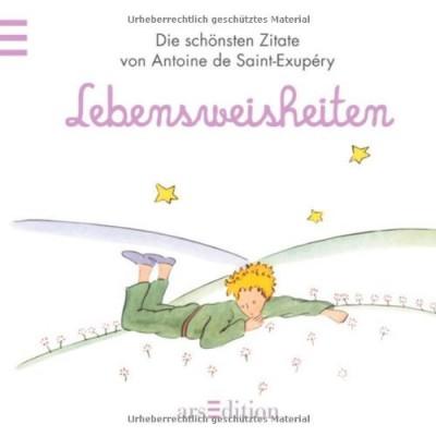 Lebensweisheiten-Der-Kleine-Prinz-Die-schoensten-Zitate-von-Antoine-de-Saint-Exup--ry-Kleiner-Prinz-Minibuecher-0
