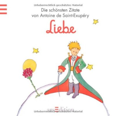 Liebe-Der-Kleine-Prinz-Die-schoensten-Zitate-von-Antoine-de-Saint-Exup--ry-Kleiner-Prinz-Minibuecher-0