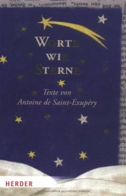 Worte-wie-Sterne-Texte-von-Antoine-de-Saint-Exup--ry-0