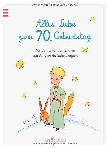 Alles Liebe Zum 70 Geburtstag  Die Schoensten Zitate Von Antoine De Saint Exupu2013ry 0
